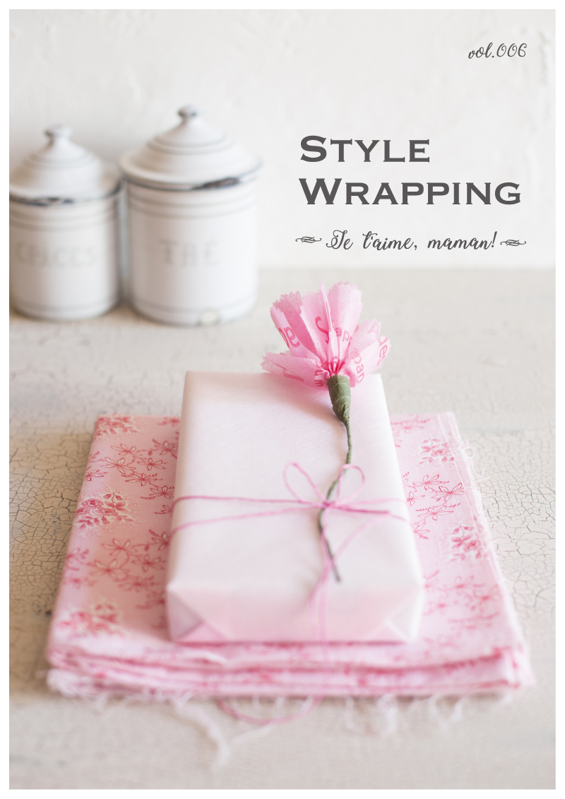 STYLE WRAPPING vol.06 Je t'aime, maman!